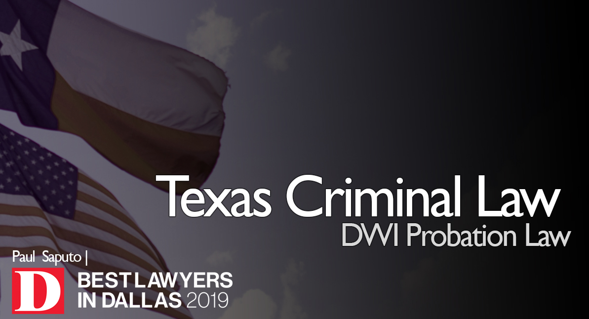 DWI Probation Law in Texas: from the Defense Perspective