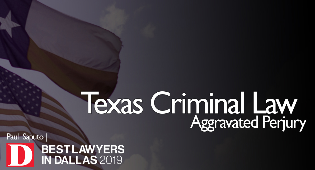 Aggravated Perjury text over Texas flags in background