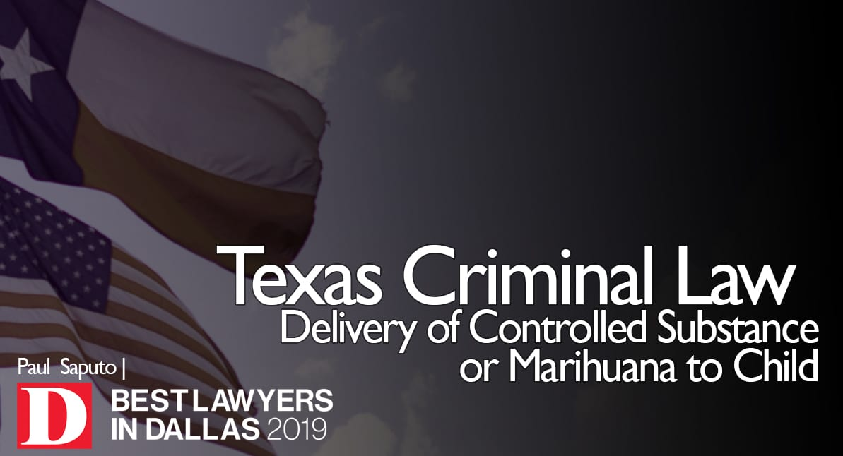 Delivery of Controlled Substance or Marihuana to Child text with Texas flags in background