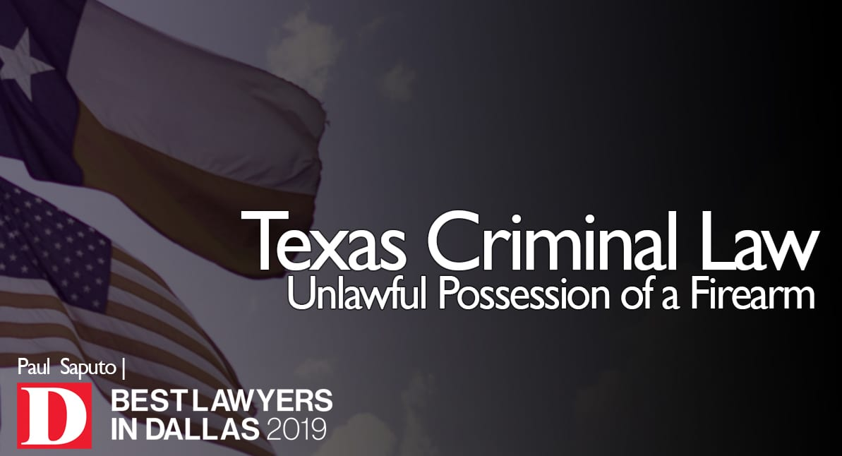 Unlawful Possession of a Firearm text with Texas flag in background