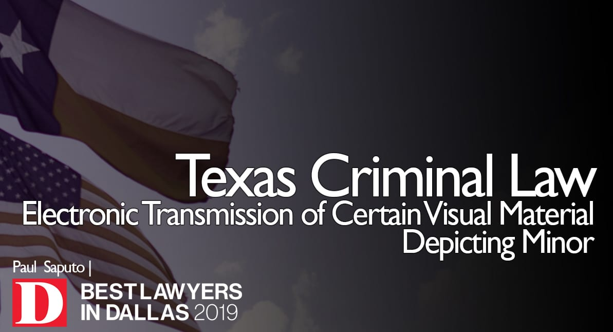 Electronic Transmission of Certain Visual Material Depicting Minor graphic with Texas flag