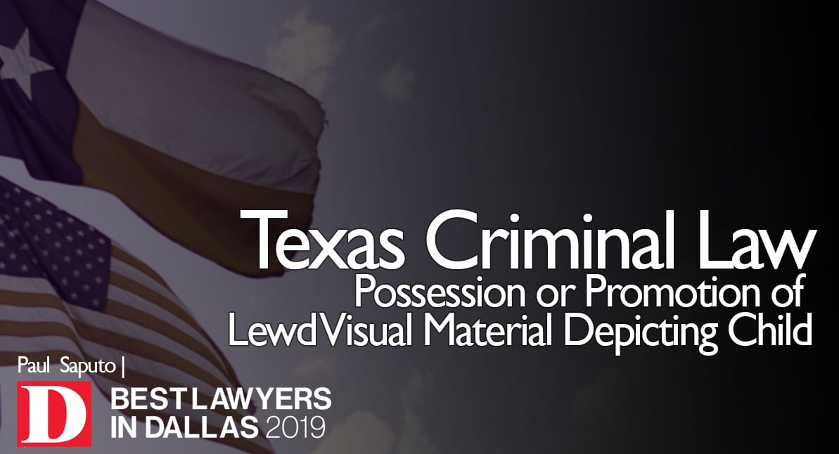 Possession or Promotion of Lewd Visual Material Depicting Child graphic with Texas flag