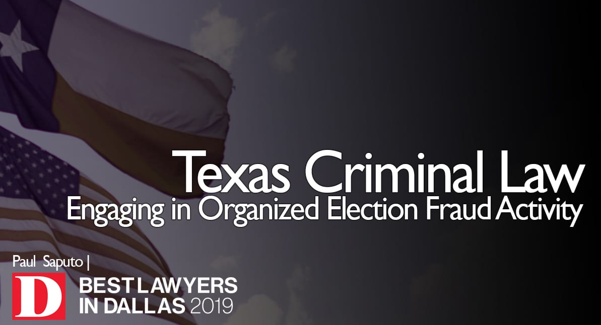 Engaging in Organized Election Fraud Activity graphic with Texas flag