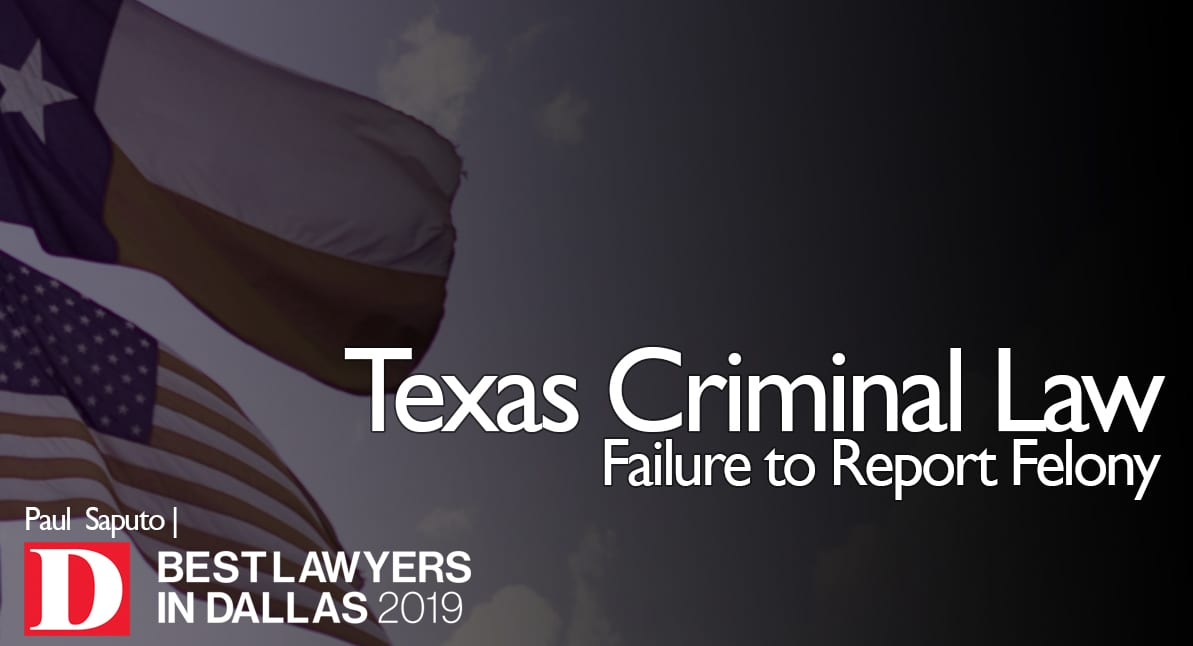 Failure to Report Felony with texas flag
