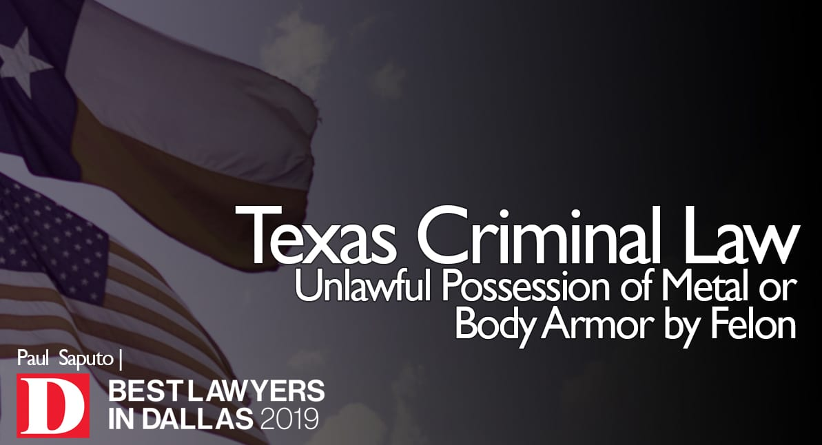 Unlawful Possession of Metal or Body Armor by Felon graphic with Texas flag