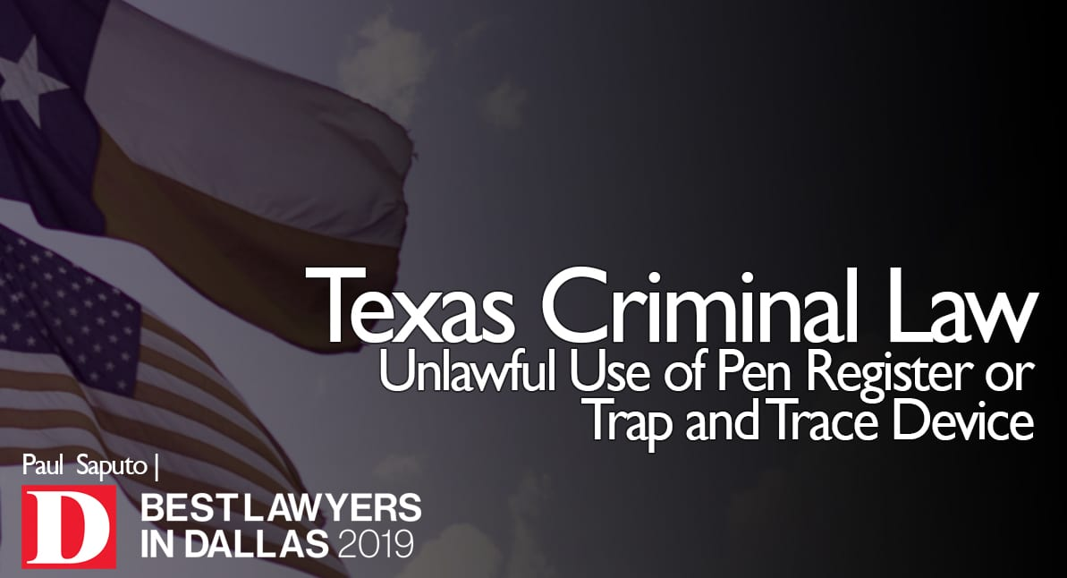 Unlawful Use of Pen Register or Trap and Trace Device graphic with Texas flag