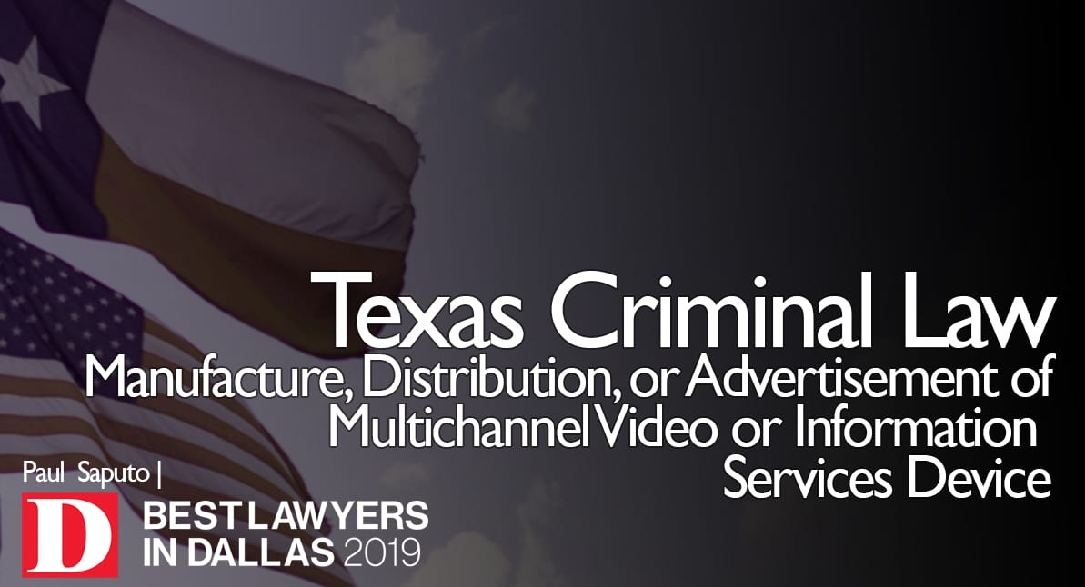 Manufacture, Distribution, or Advertisement of Multichannel Video or Information Services Device graphic with texas flag